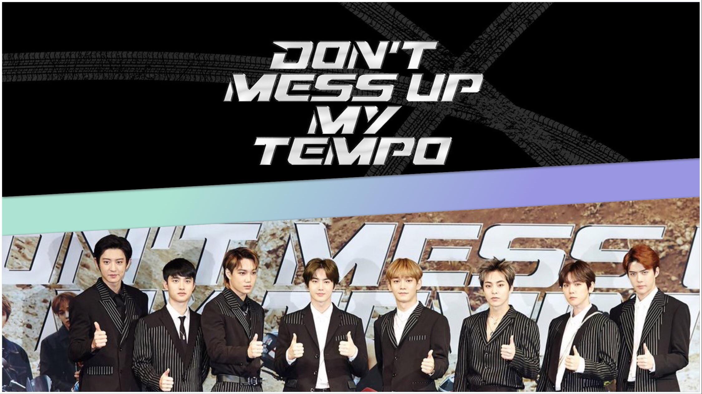 SM Entertaiment EXO | Don't mess up my tempo